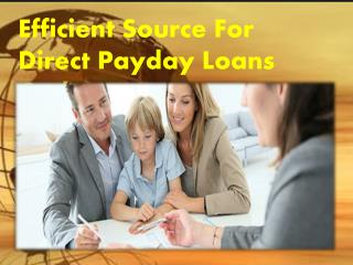 Need Payday Loans- A Perfect Financial Option For Fast Cash Advance
