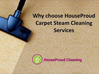 Why Choose HouseProud Carpet Steam Cleaning Services