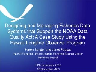 Designing and Managing Fisheries Data Systems that Support the NOAA Data Quality Act: A Case Study Using the Hawaii Long