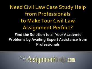 Civil Law Case Study Help Services on MyAssignmenthelp.com