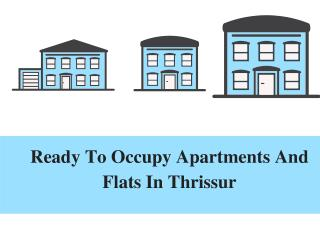 Ready to Occupy Flats and Apartments in Thrissur