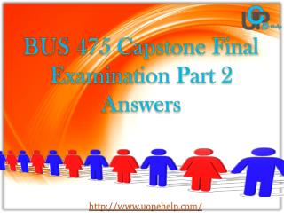UOP E Help : BUS 475 | Capstone Final Examination Part 2 Answers
