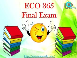 UOP E Help : ECO 365 Week 5 Final Exam - ECO 365 Final Exam