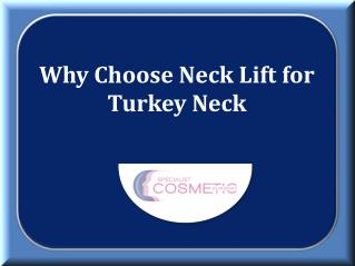 Why Choose Neck Lift for Turkey Neck