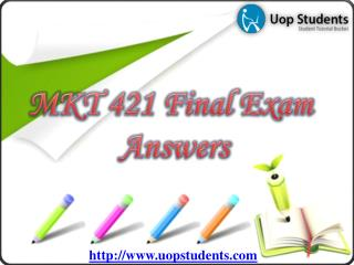 MKT 421 Final Exam | MKT 421 Final Exam Just Answers | UOP Students