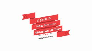 6 Millennial Motivators: A Guide to What Motivates Millennials at Work