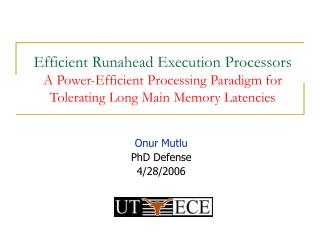Efficient Runahead Execution Processors A Power-Efficient Processing Paradigm for Tolerating Long Main Memory Latencies