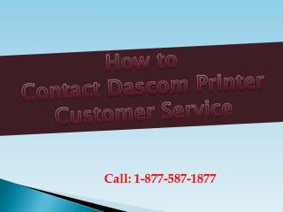 How to contact dascom printer Customer Service Call 1-877-587-1877