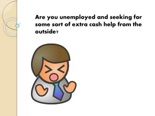 Loan For Unemployed- Best Lending Option Available For The Non Working People