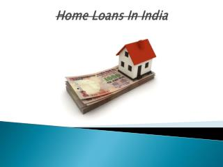 Home Loans in India - Make Your Dream Come True