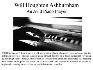 Will Houghton Ashburnham - An Avid Piano Player