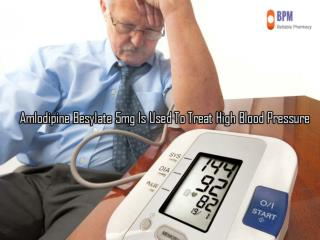 Amlodipine Besylate 5mg Is Used To Treat High Blood Pressure
