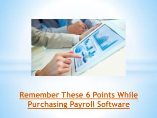 Remember These 6 Points While Purchasing Payroll Software