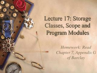 Lecture 17: Storage Classes, Scope and Program Modules