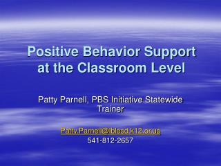 Positive Behavior Support  at the Classroom Level