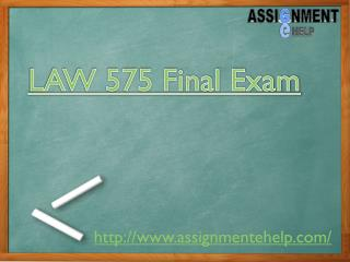 Assignment E Help : LAW 575 Final Exam - business Law Final Exam Answers