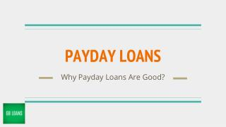 Why Payday Loans Are Good? Check Out!