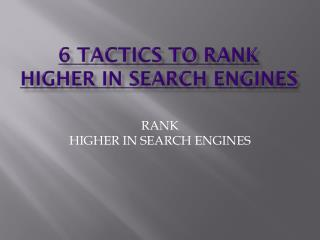 6 tactics to rank higher in search engines free ebook