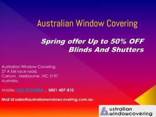 Australian window covering - Spring Offer