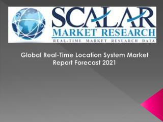 Global Real-Time Location System Market