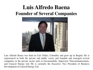 Luis Alfredo Baena - Founder of Several Companies