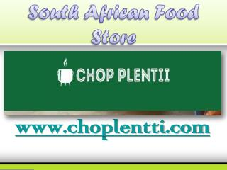 South African Food Store - chopplentii.com