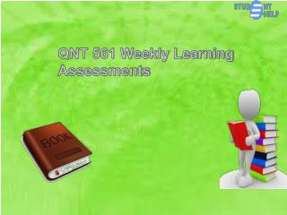 Student E Help - QNT 561 Weekly Learning Assessments