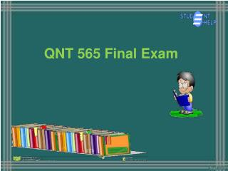 QNT 565 Final Exam Question And Answer : QNT 565 Final Exam | Studentehelp