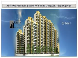 Arete India Our Homes 3 Sohna Sector 6 @ 9250933999