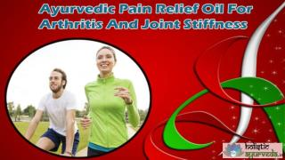 Ayurvedic Pain Relief Oil For Arthritis And Joint Stiffness