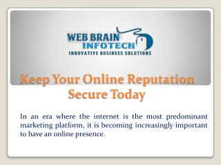 Keep Your Online Reputation Secure Today- Web Brain InfoTech