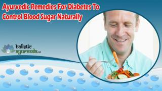 Ayurvedic Remedies For Diabetes To Control Blood Sugar Naturally