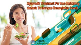 Ayurvedic Treatment For Iron Deficiency Anemia To Increase Hemoglobin Levels