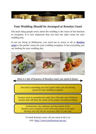Your Wedding Should be Arranged at Roselyn court