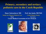 Primary, secondary and tertiary pediatric care in the Czech Republic