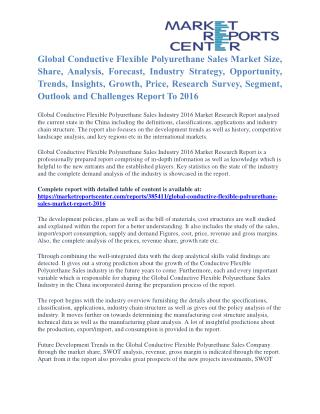 Conductive Flexible Polyurethane Sales Market Analysis And Industry Size To 2016