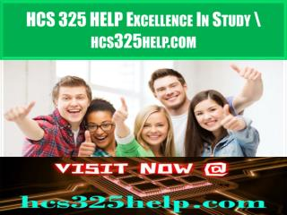 HCS 325 HELP Excellence In Study \ hcs325help.com