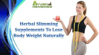 Herbal Slimming Supplements To Lose Body Weight Naturally