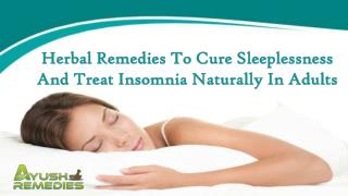 Herbal Remedies To Cure Sleeplessness And Treat Insomnia Naturally In Adults