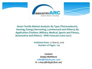 Smart Textile Market: increase in production of smart clothes for medical use in Europe.