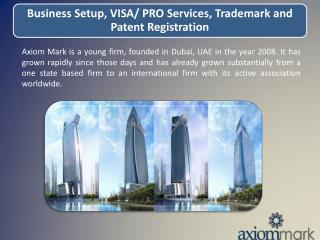 Business Setup, VISA/ PRO Services, Trademark and Patent Registration