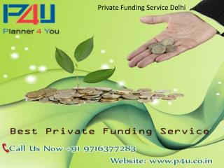 For Private Funding Service Delhi Call us  91 9716377283