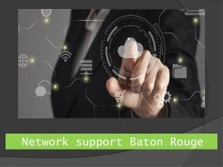 Network support Baton Rouge
