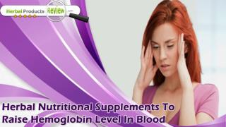 Herbal Nutritional Supplements To Raise Hemoglobin Level In Blood