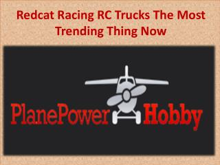 Redcat Racing RC Trucks The Most Trending Thing Now
