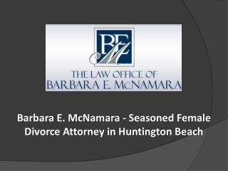 Barbara E. McNamara - Seasoned Female Divorce Attorney in Huntington Beach