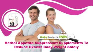 Herbal Appetite Suppressant Supplements To Reduce Excess Body Weight Safely