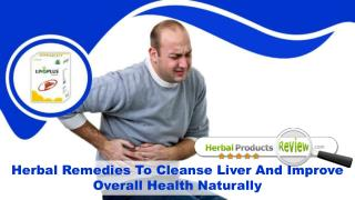 Herbal Remedies To Cleanse Liver And Improve Overall Health Naturally
