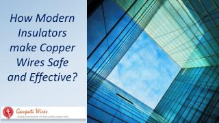 How Modern Insulators make Copper Wires Safe and Effective