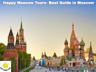 Happy Moscow Tours- Best Guide in Moscow